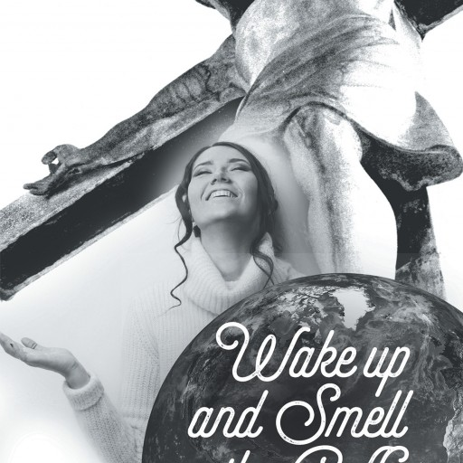 """Samuel K. Yardley's New Book """"Wake Up and Smell the Coffee"""" Is a Cheerful and Motivating Read"""