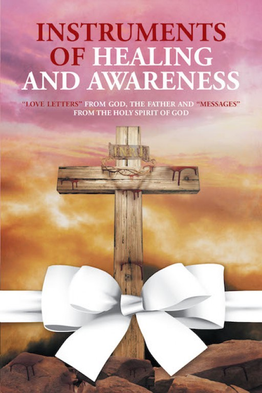 Joanne Grace Smith McNeilly's New Book 'Instruments of Healing and Awareness' Brings Out the Lord's Comforting Messages and Promises of Love