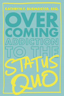 'Overcoming Addiction to the Status Quo' Book Cover