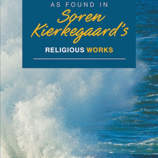 Frank Granzeier's New Book 'Dialectical Freedom: As Found in Soren Kierkegaard's Religious Works' is a Stunning Investigation Into True Liberation.