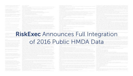 RiskExec Announces Full Integration of 2016 Public HMDA Data  Hours After Government Release