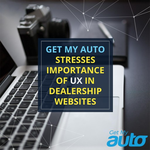 Get My Auto Stresses Importance of UX in Dealership Websites