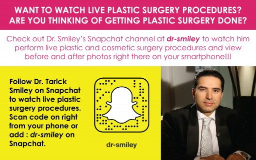 Renowned Beverly Hills Plastic Surgeon Dr. Tarick Smiley Uses Snapchat (Dr-Smiley) to Educate Patients