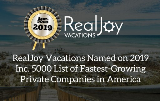 RealJoy Vacations Named on 2019 Inc. 5000 List for Second Consecutive Year