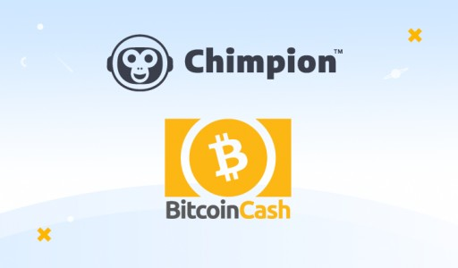Chimpion Announces Support for Bitcoin Cash (BCH)
