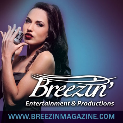 Breezin' Entertainment & Productions Celebrates the Launch of Breezin' Magazine, an Events Entertainment Publication