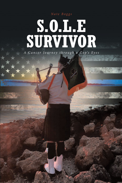 Nate Boggs's New Book 'S.O.L.E. Survivor: A Cancer Journey Through a Cop's Eyes' Recounts the Author's Heartrending Life as a Police Officer Afflicted With Cancer