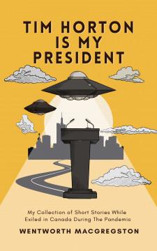 Tim Horton is My President Cover