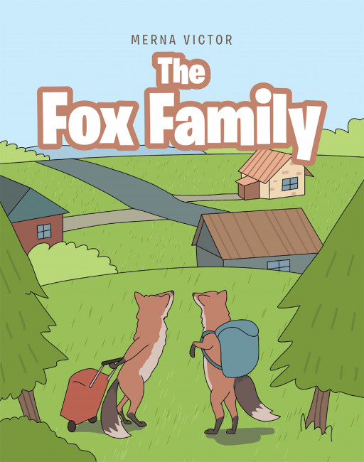 Merna Victor's New Book 'The Fox Family' Is a Heartwarming Tale About a Family of Foxes and Their Amazing Moments in Life
