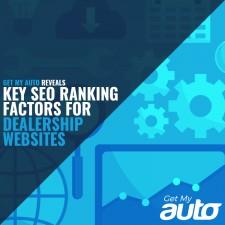 Get My Auto Reveals Key SEO Ranking Factors for Dealership Websites
