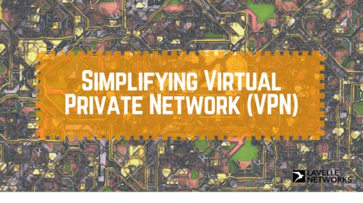Lavelle Networks Transforms the Game of Virtual Private Networks: Catalysing VPNs for Any Cloud