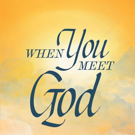 "Chacko Varghese's New Book, ""When You Meet God"" is a Powerful Account That Declares God's Omnipotence and His Overwhelming Love for All Creation."
