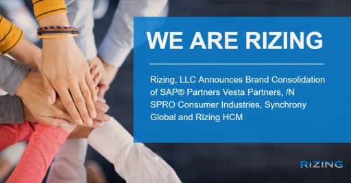 Rizing, LLC Announces Brand Consolidation of SAP® Partners Vesta Partners, /N SPRO Consumer Industries, Synchrony Global and Rizing HCM