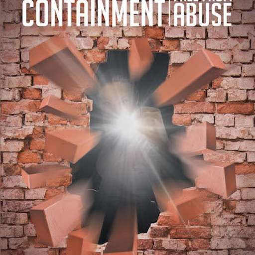 "Toni Glymph-Martin's New Book ""Conquering Containment: Breaking Free From Abuse"" is a Powerful Story of a Christian Housewife Escaping Twenty-Five Years of Abuse."