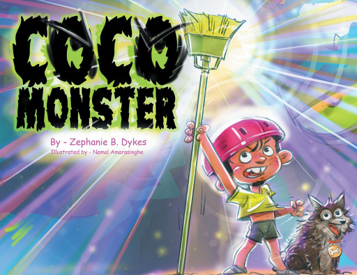 Author Zephanie B. Dykes' New Book 'Coco Monster' is an Enthralling Tale of a Little Boy Who Fears His Loco Pup Coco Has Turned Into a Monster
