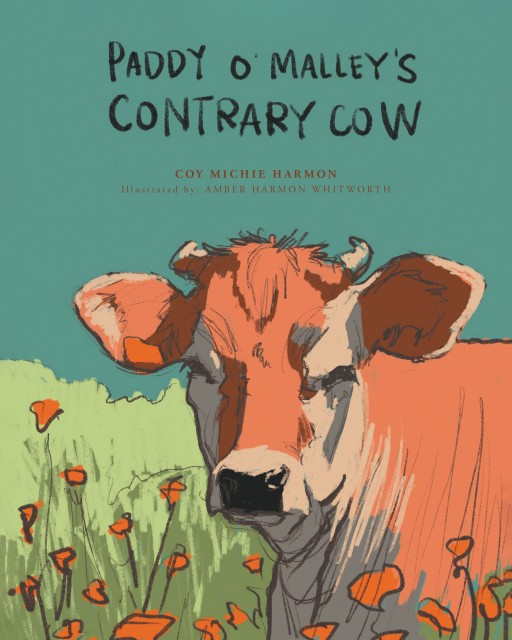 Coy Michie Harmon's New Book 'Paddy O'Malley's Contrary Cow' is an Enjoyable Tale About a Cow's Pranks and the Lessons She Learns