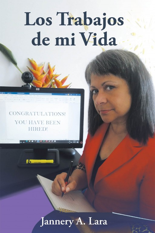 Jannery A. Lara's New Book 'Los Trabajos De Mi Vida' is a Thought-Provoking Narrative of the Author's Eventful Professional and Personal Lives