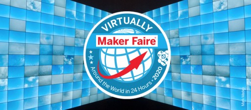 Make: Announces Virtually Maker Faire is Here