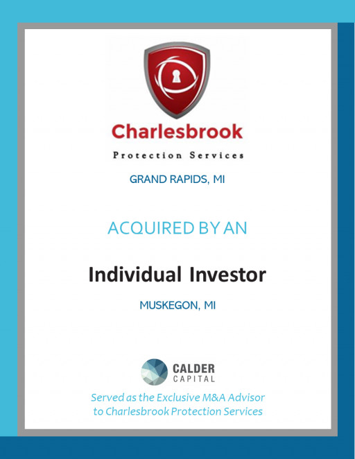 Charlesbrook Protection Services, LLC, of Grand Rapids, MI, Acquired by an Individual Investor