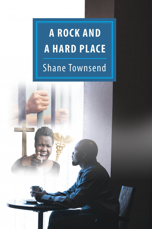 Shane Townsend's New Book 'A Rock and a Hard Place' is a Riveting Story of a Man Who Finds a Renewed Thrill in His Life by Robbing Banks