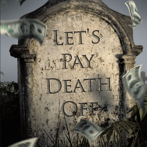 Author Garrison L. Moreland's New Book 'Let's Pay Death Off' is the Tale of the Mysterious Disappearance of a Young Woman Which Causes Secrets and Betrayals to Emerge.