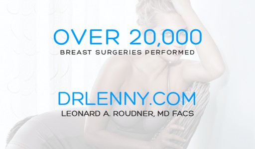 Miami Plastic Surgeon Dr. Lenny Roudner Reaches 20,000 Breast Surgeries