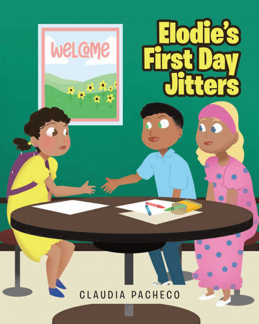 Claudia Pacheco's new book, 'Elodie's First Day Jitters', is a delightful children's story about a shy girl who starts going to school and gains new experiences