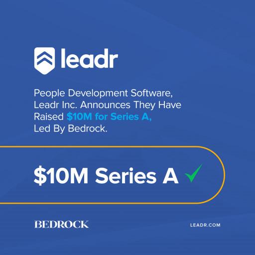 People Development Software Leadr, Inc. raises $10M Series A led by Bedrock
