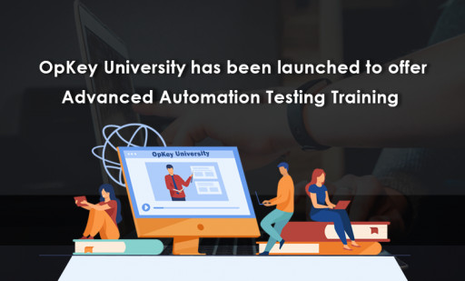OpKey University Has Been Launched to Offer Advanced Automation Testing Training