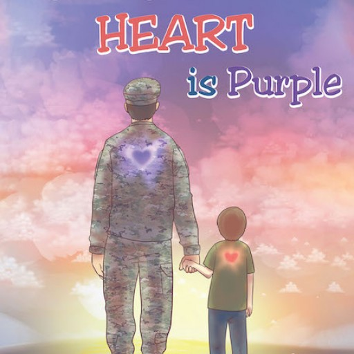 Karl Porfirio's New Book, 'My Daddy's Heart is Purple' is a Touching and Inspirational Tale of a Father's Love and Sacrifice for His Family and Country.