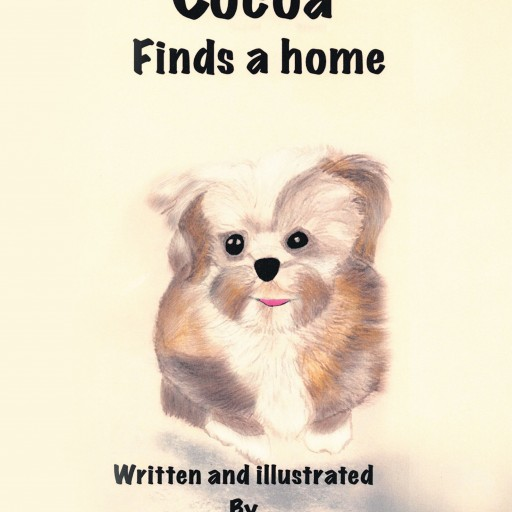 """Bebe Proctor's New Book """"Cocoa Finds a Home"""" is a Dog's Heartwarming Journey in Finding the Perfect Place to Call Home."""