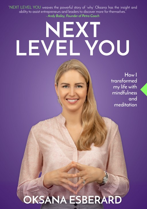 'NEXT LEVEL YOU' by Oksana Esberard is Now Available