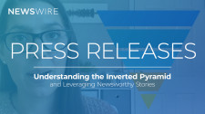 Press Releases: Understanding the Inverted Pyramid and Leveraging Newsworthy Stories