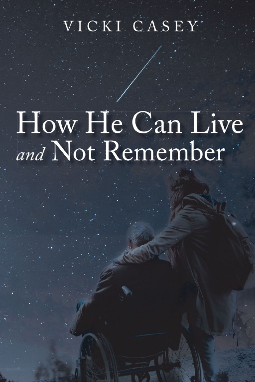 Author Vicki Casey's New Book 'How He Can Live and Not Remember' is a Collection of Poems, Journal Entries and Stories About Her Husband's Struggle With Dementia