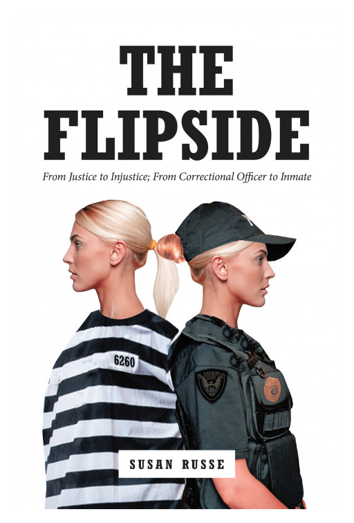 Susan Russe's New Book 'The Flip Side' Shares a True Account About Justice Turning Into Injustice Inside the Court System