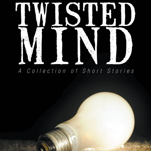 "Larry Liberty's New Book ""In A Twisted Mind: A Collection of Short Stories"" Is A Fantastic Compilation Of Short Stories, Each With A Strange Or Ironic Twist"