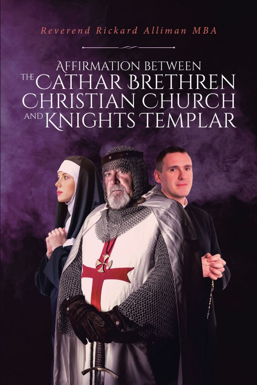 Reverend Rickard Alliman MBA's Newly Released 'Affirmation Between the Cathar Brethren Christian Church and Knights Templar' is a Revelation of Christianity's History