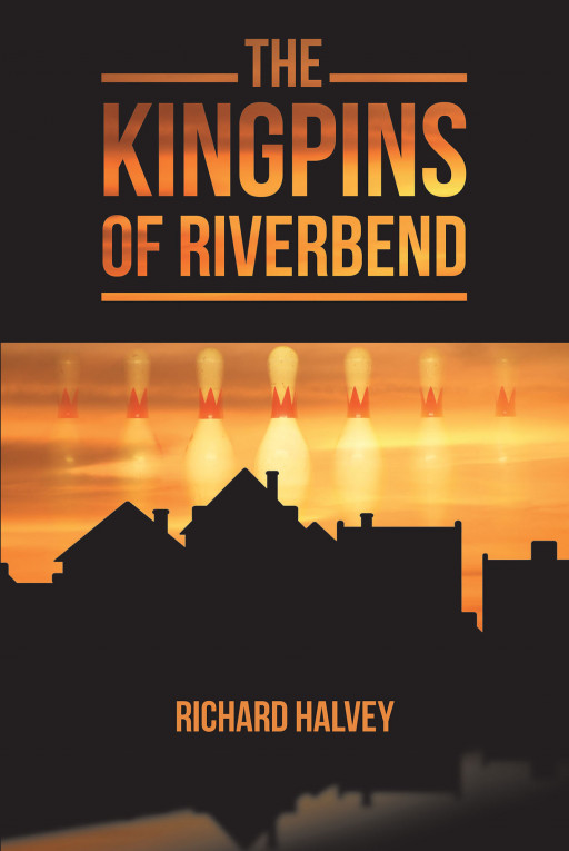 Richard Halvey's New Book 'The Kingpins of Riverbend' Is a Galvanizing Story About a Group of Pin Boys Who Fight for Their Town's Heritage Through Bowling