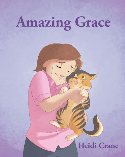 Heidi Crane's New Book 'Amazing Grace' is a Heartwarming and Insightful Tale of Love and Grace Shown by an Extraordinary Feline Fellow