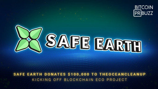 SafeEarth Donates $100,000 to The Ocean Cleanup Kicking Off Blockchain Eco Project