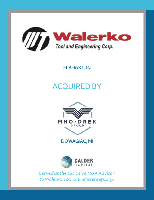Walerko Tool & Engineering Corporation of Elkhart, Indiana, Acquired by Mno-DREK, LLC