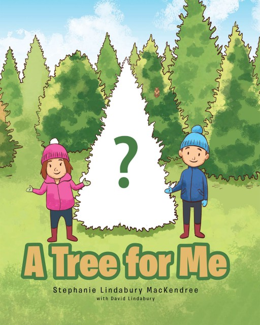 Stephanie Lindabury MacKendree's New Book 'A Tree for Me' is a Truly Delightful Adventure of Finding the Right Christmas Tree