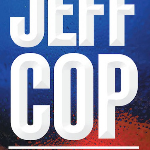 "Jack Fleeman's New Book, ""Jeff Cop"" is an Emotionally Resonant Book About His Childhood and His Journey to His Career Choice: To Become an Effective Police Officer."