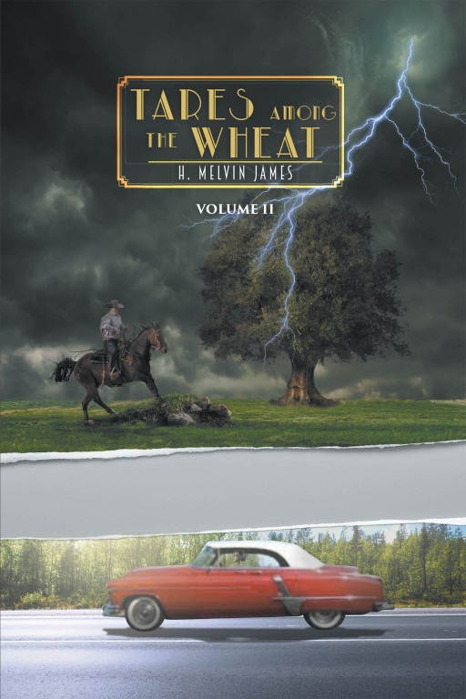 H. Melvin James' New Book 'Tares Among the Wheat' is an Enchanting Story of Magic, Love, and Battle of Forces