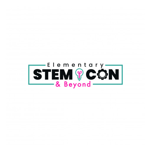 Elementary STEM CON & Beyond Event Returns in 2021 to Uplift Teachers