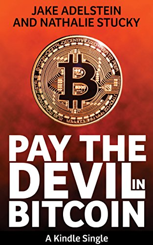 Pay the <bold>Devil</bold> in Bitcoin: The Creation of a Cryptocurrency and How Half a Billion Dollars of It Vanished From Japan