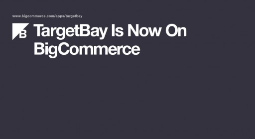 TargetBay Launches App on BigCommerce Platform