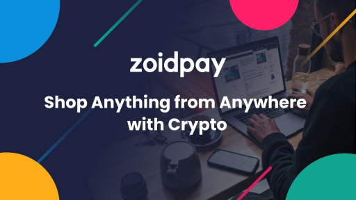 ZoidPay Brings Crypto Shopping to Amazon, Walmart, eBay, and Over 40 Million Online Retailers