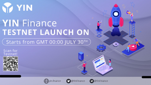 YIN Finance Announces Testnet Launch of Its Liquidity Management Platform Ahead of Mainnet Launch in August