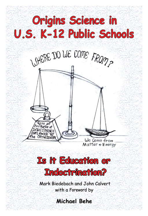 Mark Biedebach and John Calvert's New Book 'Origins Science in US K-12  Public Schools' Asks: Is It Education or Religious Indoctrination?